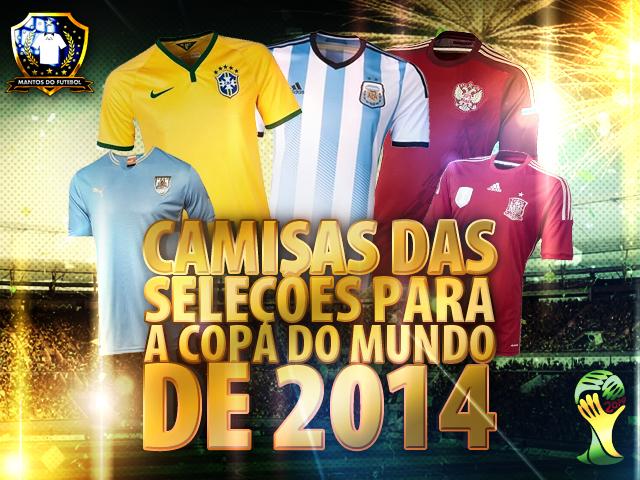 Camisas das seleções da Copa do Mundo 2014