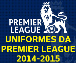 Uniformes da Premier League 2014-2015