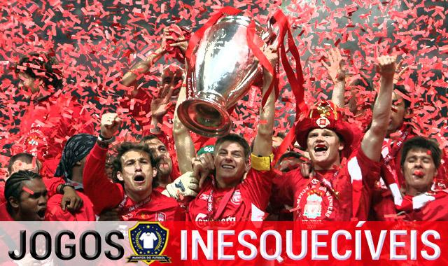 Jogos Inesquecíveis Milan 3 x 3 Liverpool (2005)
