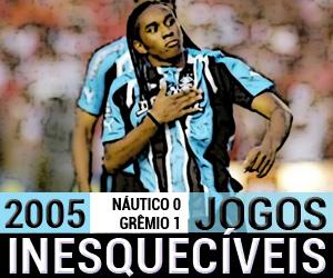 Jogos inesquecíveis Náutico 0 x 1 Grêmio capa