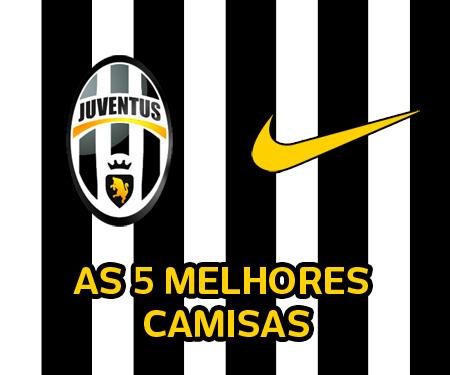 Nike e Juventus As 5 melhores camisas capa