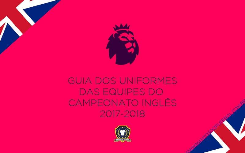 Uniformes da Premier League 2017-2018 abre