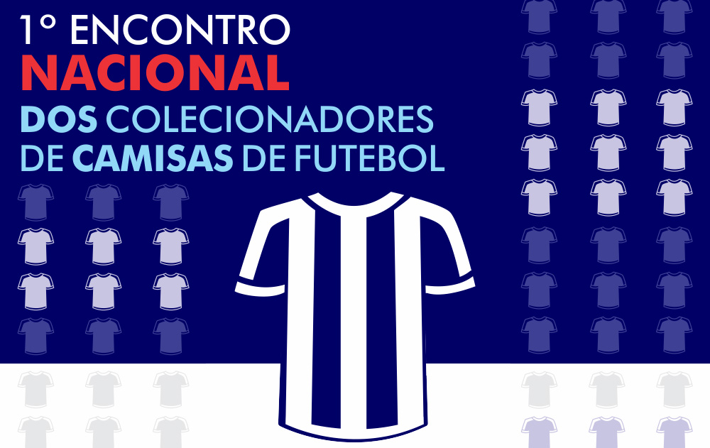 1° Encontro Nacional dos Colecionadores de Camisas de Futebol