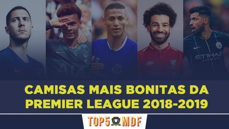 Camisas mais bonitas da Premier League 2018-2019 - TOP5
