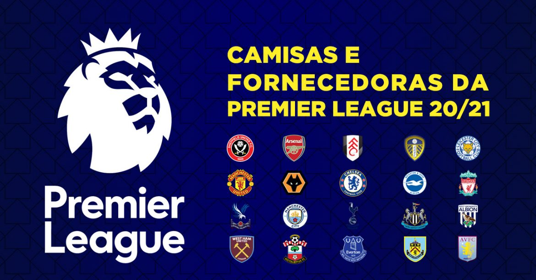 Camisas e fornecedoras da Premier League 2020-2021 (Campeonato Inglês)